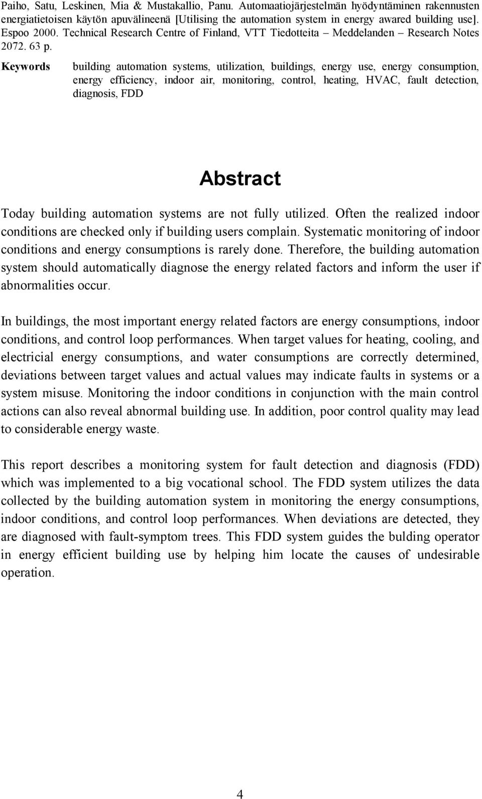 Keywords building automation systems, utilization, buildings, energy use, energy consumption, energy efficiency, indoor air, monitoring, control, heating, HVAC, fault detection, diagnosis, FDD