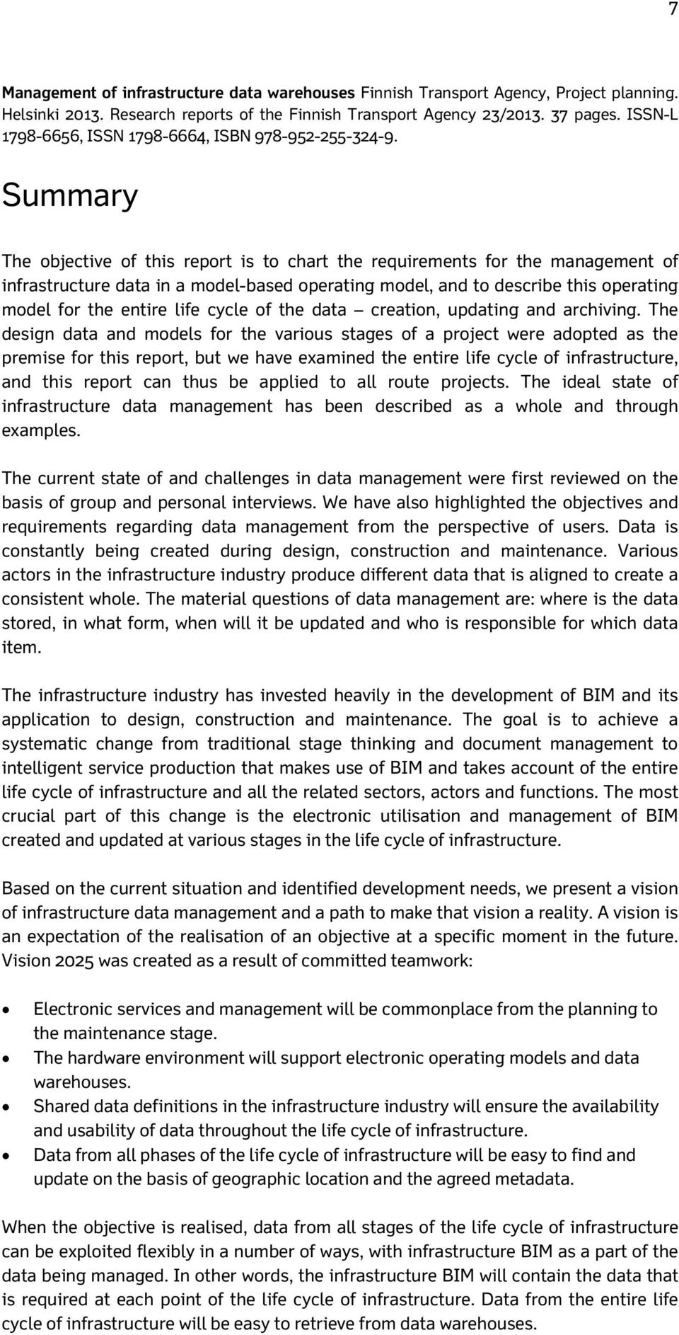 Summary The objective of this report is to chart the requirements for the management of infrastructure data in a model-based operating model, and to describe this operating model for the entire life