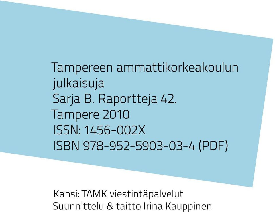 Tampere 2010 ISSN: 1456-002X ISBN
