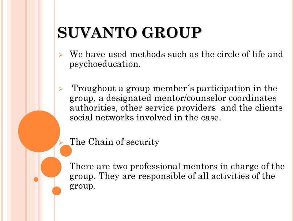 authorities, other service providers and the clients social networks involved in the case.