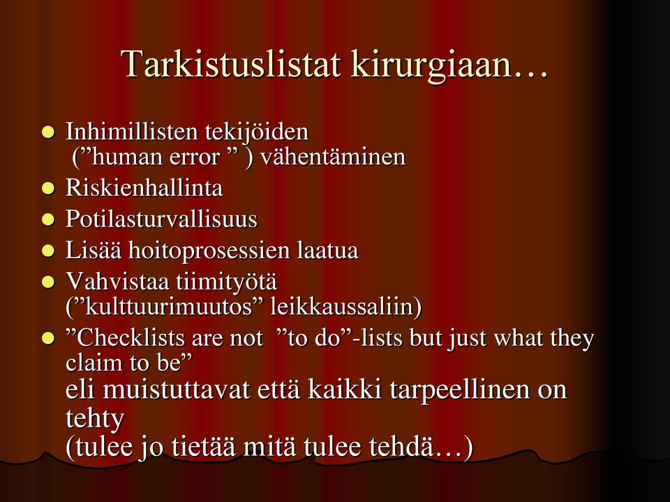 kulttuurimuutos leikkaussaliin) Checklists are not to do -lists but just what they