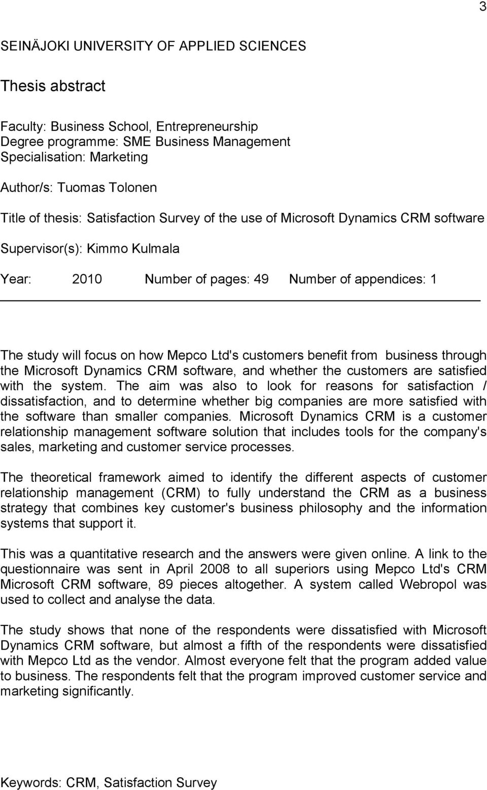 Mepco Ltd's customers benefit from business through the Microsoft Dynamics CRM software, and whether the customers are satisfied with the system.