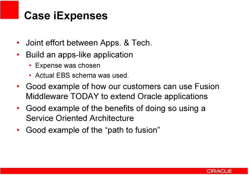 Good example of how our customers can use Fusion Middleware TODAY to extend Oracle