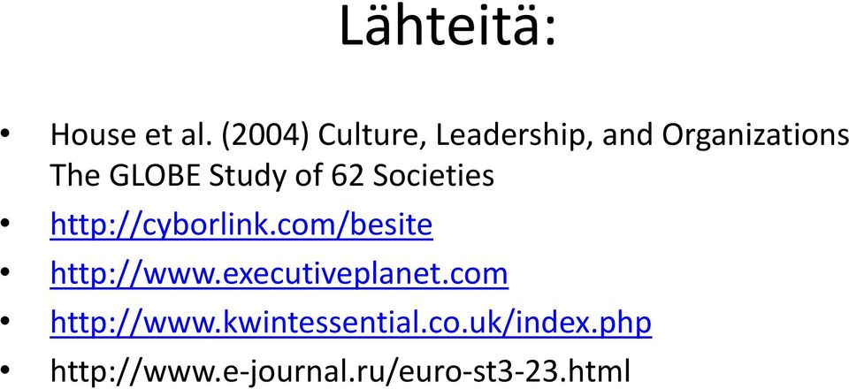 Study of 62 Societies http://cyborlink.com/besite http://www.