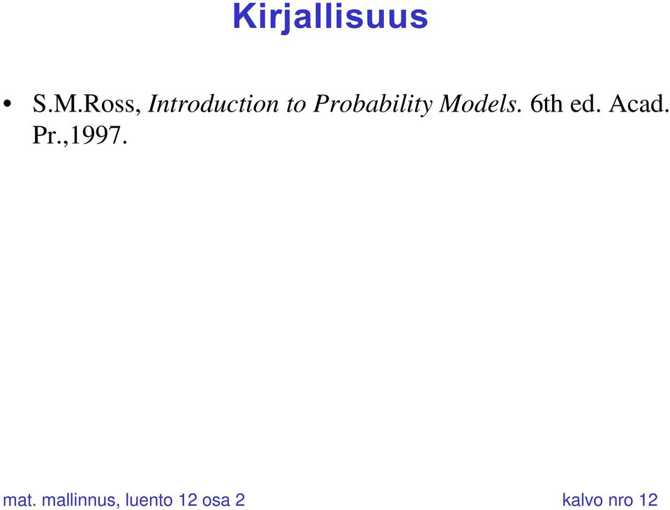 Probability Models. 6th ed.