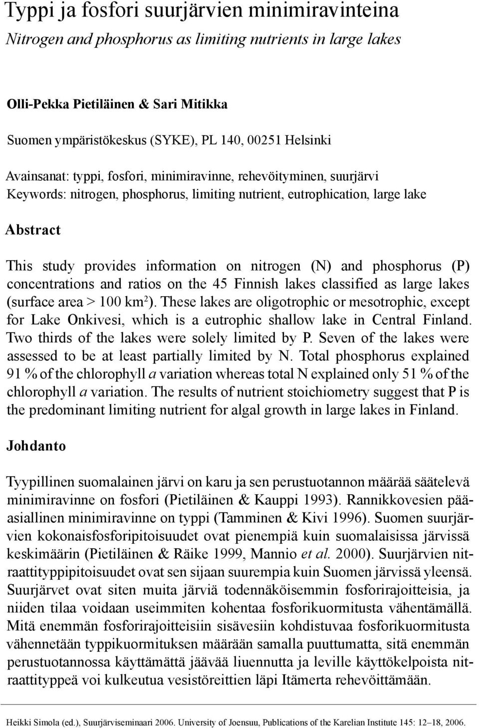 (N) and phosphorus (P) concentrations and ratios on the 45 Finnish lakes classified as large lakes (surface area > 100 km 2 ).