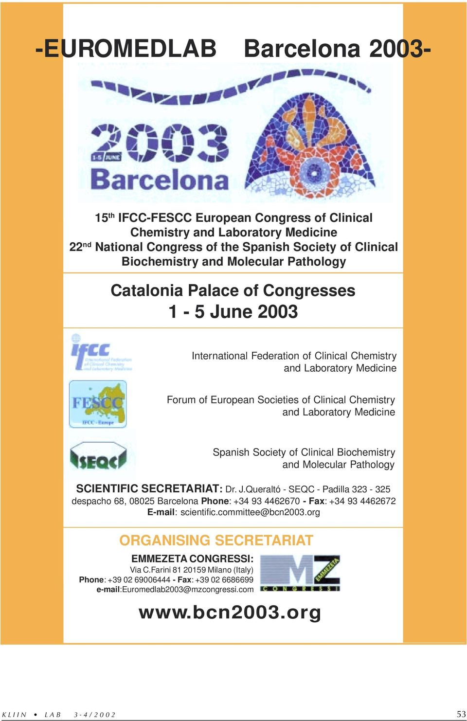 Spanish Society of Clinical Biochemistry and Molecular Pathology SCIENTIFIC SECRETARIAT: Dr. J.