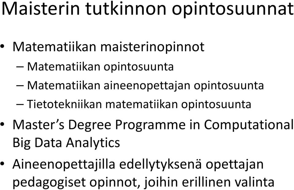 matematiikan opintosuunta Master s Degree Programme in Computational Big Data