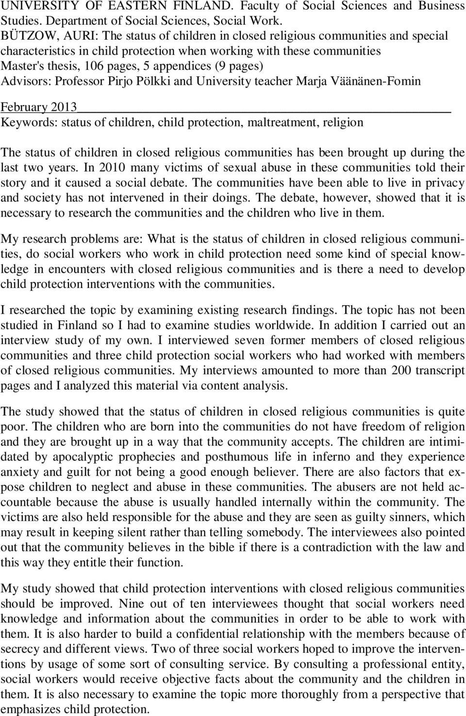pages) Advisors: Professor Pirjo Pölkki and University teacher Marja Väänänen-Fomin February 2013 Keywords: status of children, child protection, maltreatment, religion The status of children in