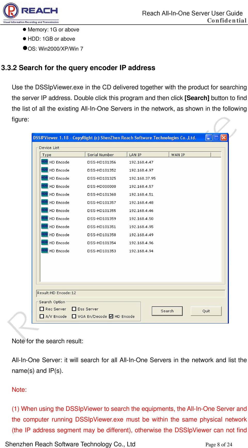 Double click this program and then click [Search] button to find the list of all the existing All-In-One Servers in the network, as shown in the following figure: Note for the search result: