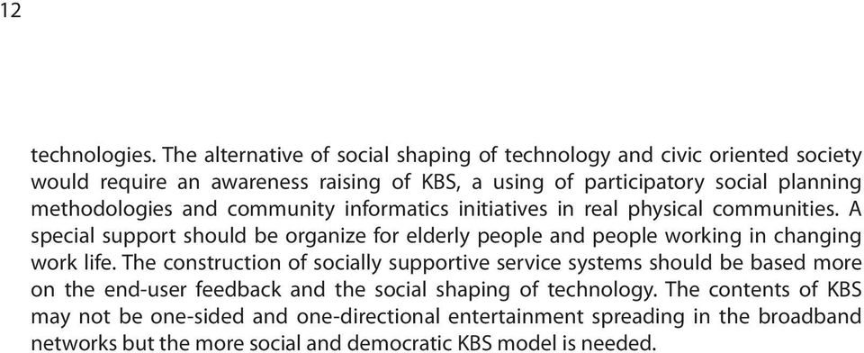 methodologies and community informatics initiatives in real physical communities.