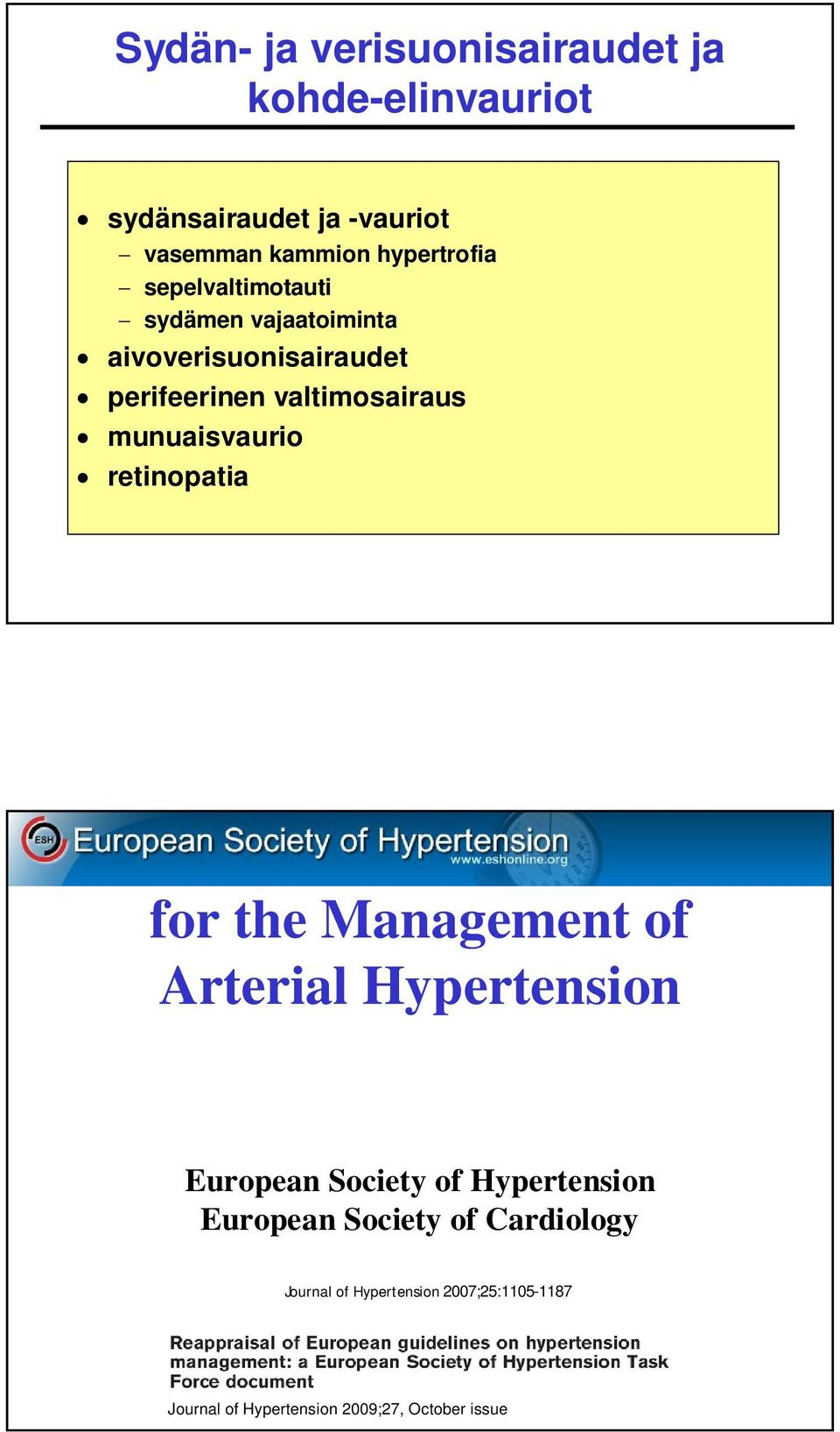 retinopatia 2007 Guidelines for the Management of Arterial Hypertension European Society of Hypertension