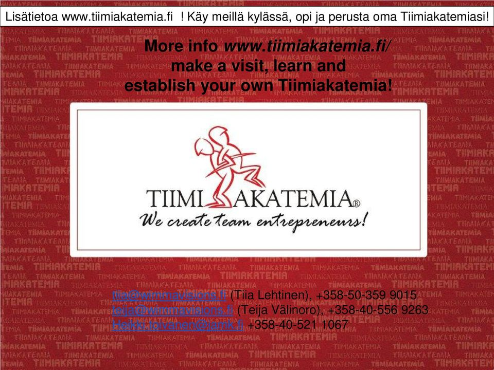 tiimiakatemia.fi/ make a visit, learn and establish your own Tiimiakatemia!