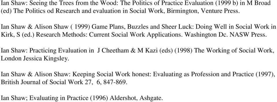 ) Research Methods: Current Social Work Applications. Washington Dc. NASW Press.