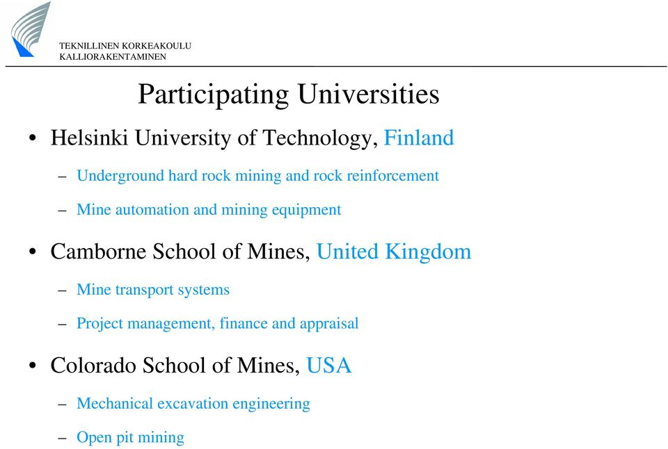 School of Mines, United Kingdom Mine transport systems Project management, finance