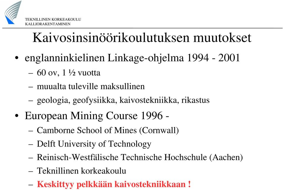 Mining Course 1996 - Camborne School of Mines (Cornwall) Delft University of Technology