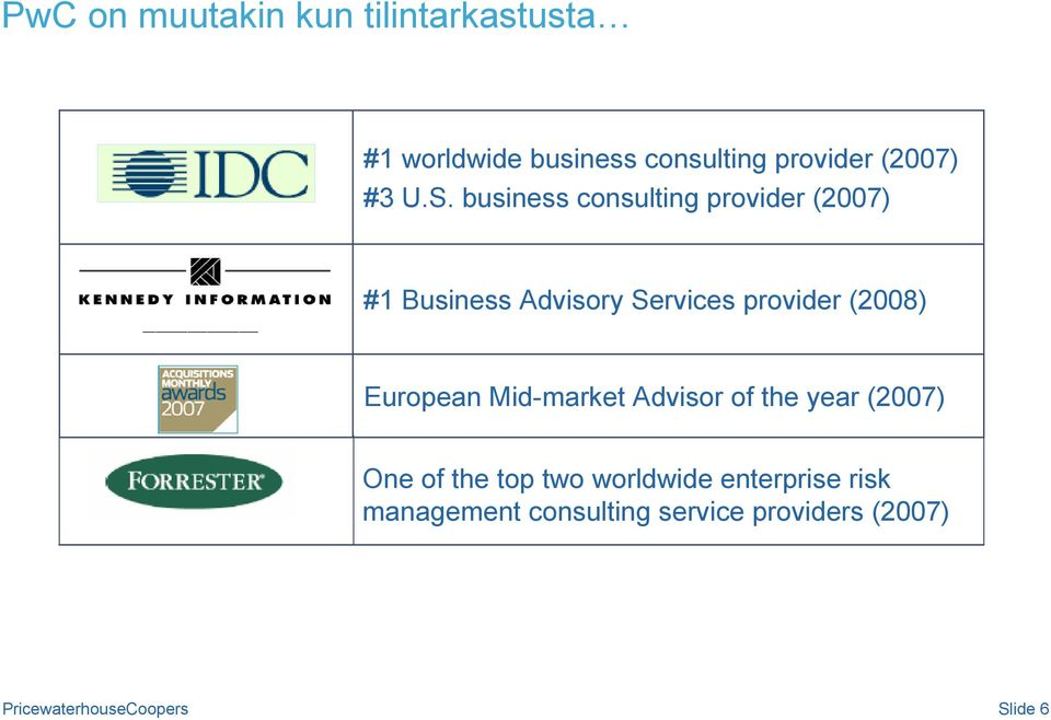 business consulting provider (2007) #1 Business Advisory Services provider