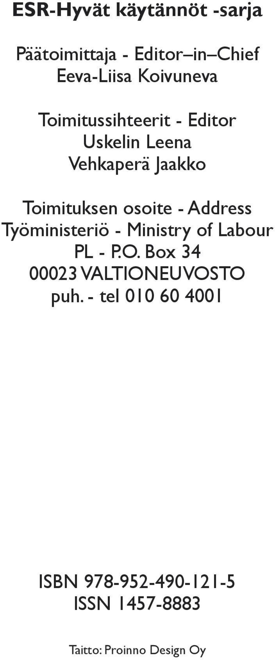 Address Työministeriö - Ministry of Labour PL - P.O.