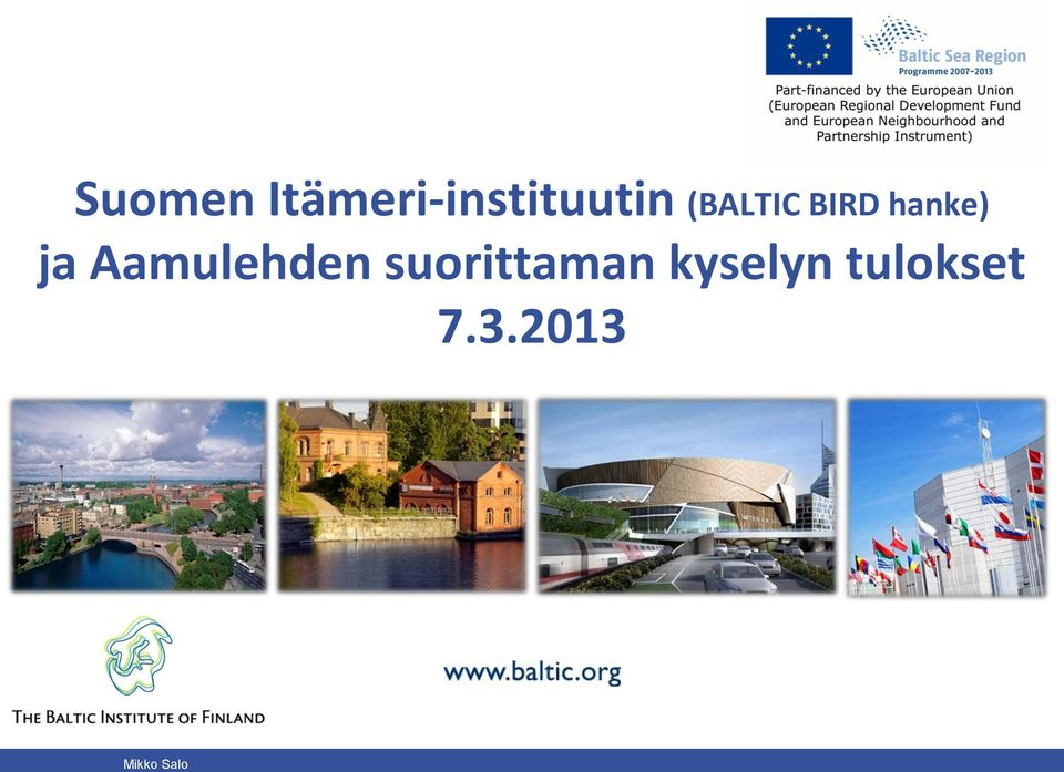(BALTIC BIRD hanke) ja