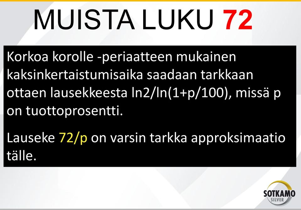 lausekkeesta ln2/ln(1+p/100), missä p on