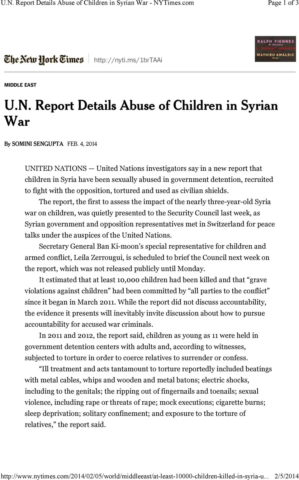 4, 2014 UNITED NATIONS United Nations investigators say in a new report that children in Syria have been sexually abused in government detention, recruited to fight with the opposition, tortured and