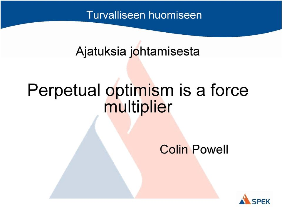 Perpetual optimism is a