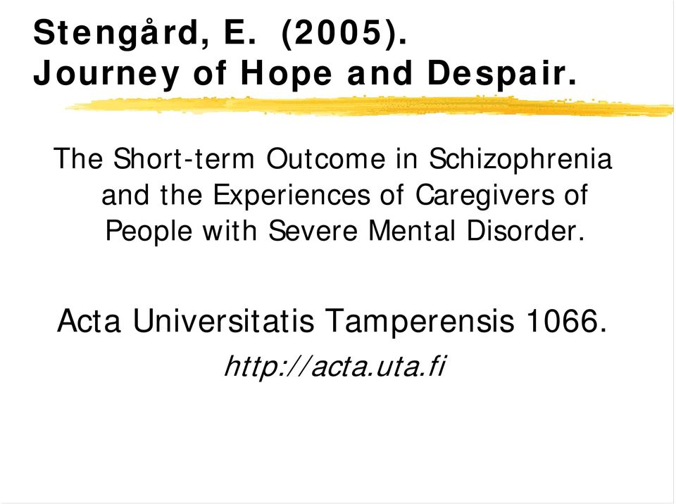 Experiences of Caregivers of People with Severe Mental