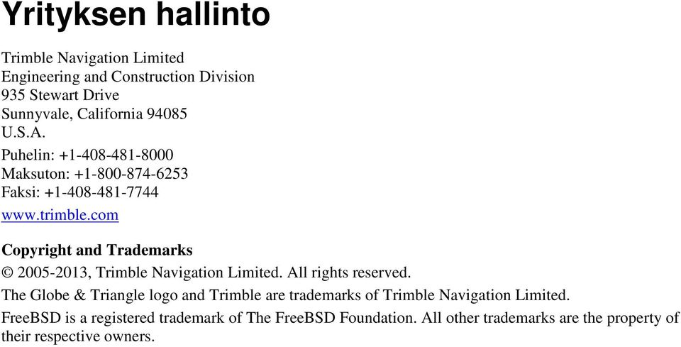 com Copyright and Trademarks 2005-2013, Trimble Navigation Limited. All rights reserved.