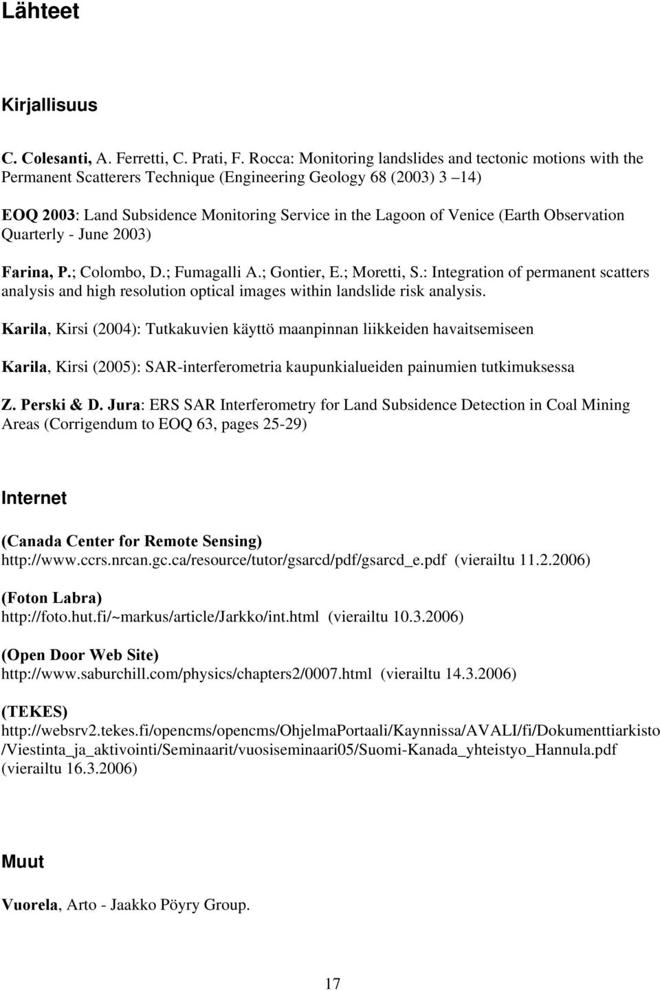(Earth Observation Quarterly - June 2003) Farina, P.; Colombo, D.; Fumagalli A.; Gontier, E.; Moretti, S.