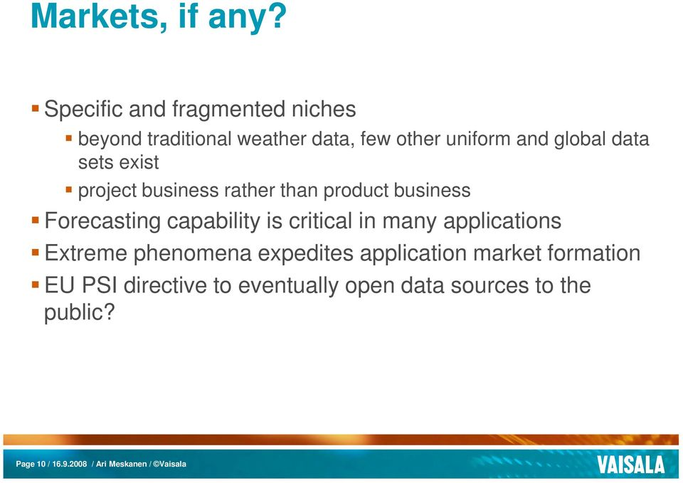 sets exist project business rather than product business Forecasting capability is critical in