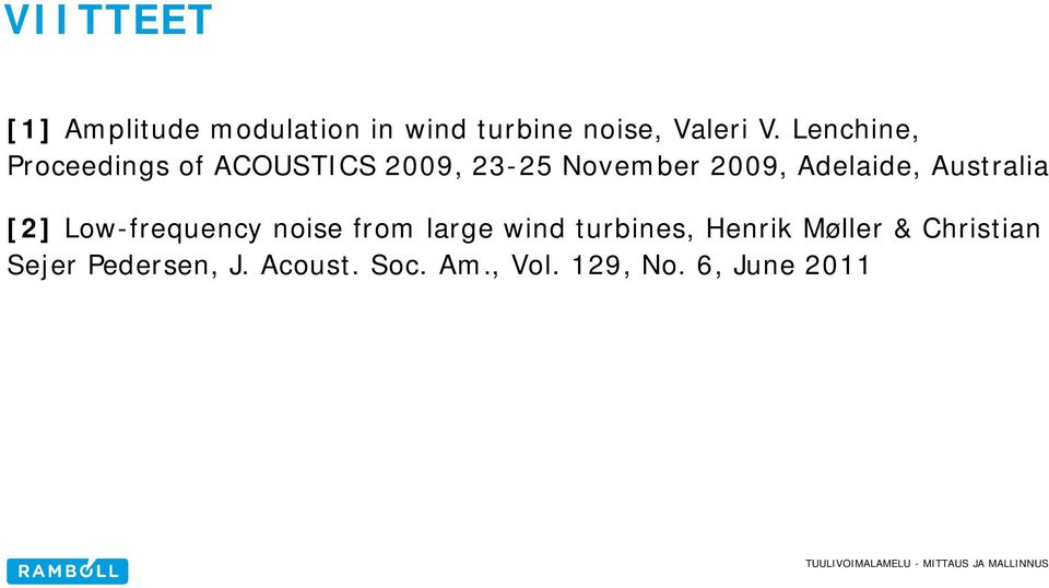 Australia [2] Low-frequency noise from large wind turbines, Henrik