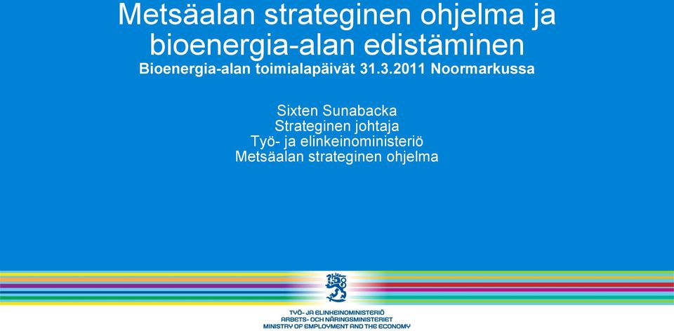 .3.2011 Noormarkussa Sixten Sunabacka Strateginen