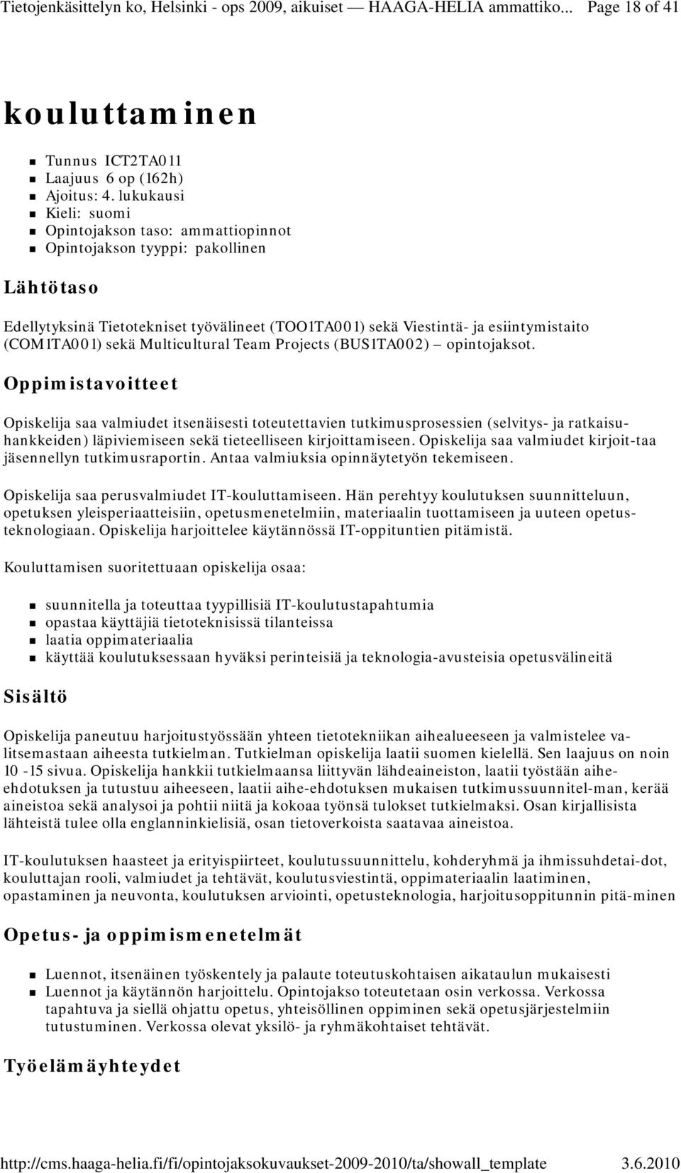 sekä Multicultural Team Projects (BUS1TA002) opintojaksot.
