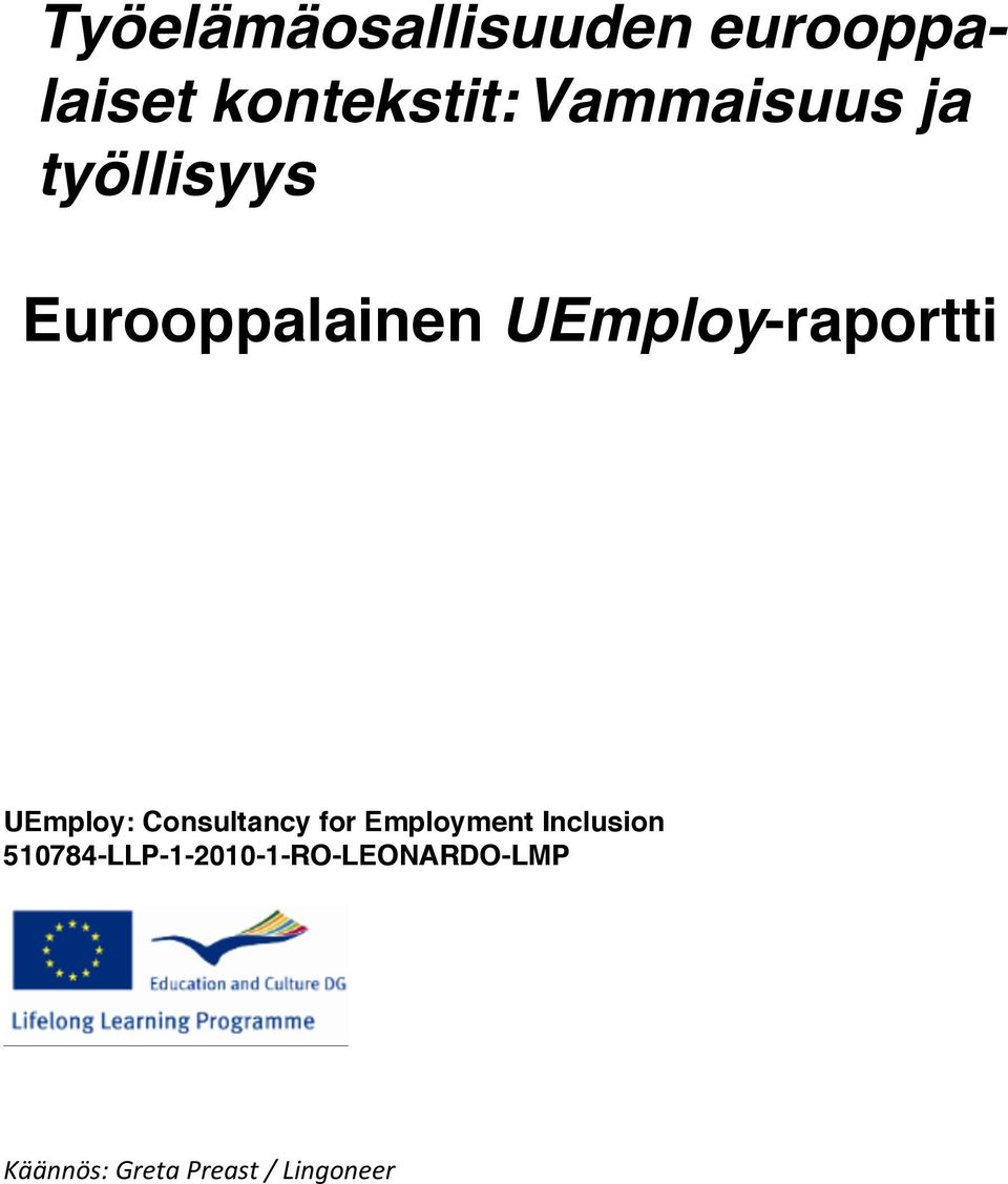 UEmploy-raportti UEmploy: Consultancy for Employment
