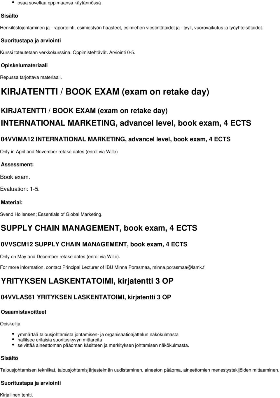 KIRJATENTTI / BOOK EXAM (exam on retake day) KIRJATENTTI / BOOK EXAM (exam on retake day) INTERNATIONAL MARKETING, advancel level, book exam, 4 ECTS 04VVIMA12 INTERNATIONAL MARKETING, advancel level,
