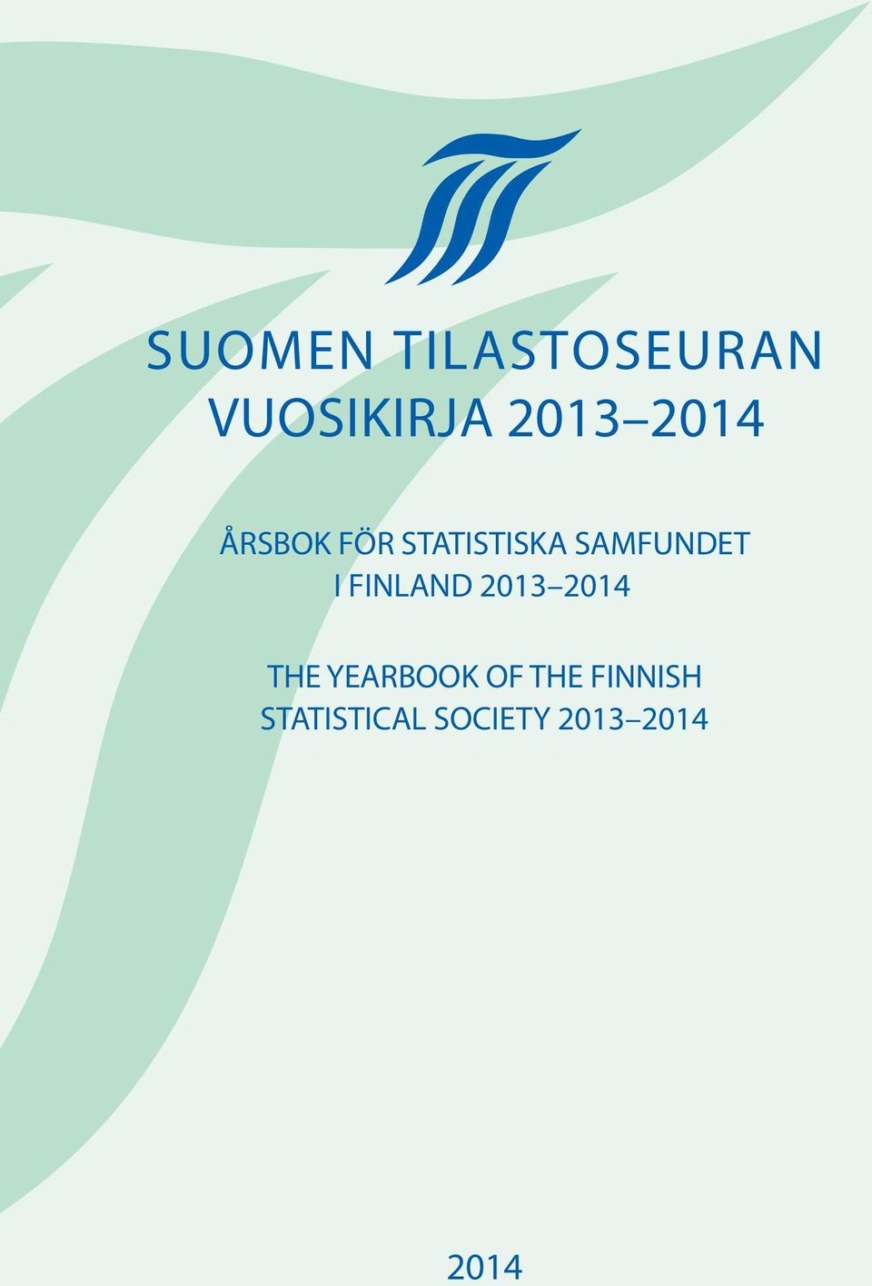 FINLAND 2013 2014 THE YEARBOOK OF THE