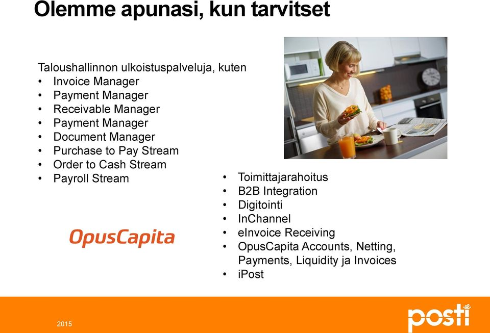 Stream Order to Cash Stream Payroll Stream Toimittajarahoitus B2B Integration Digitointi