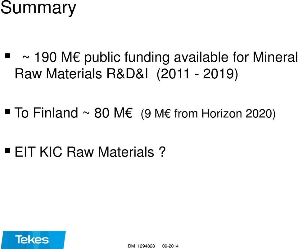Materials R&D&I (2011-2019) To Finland ~