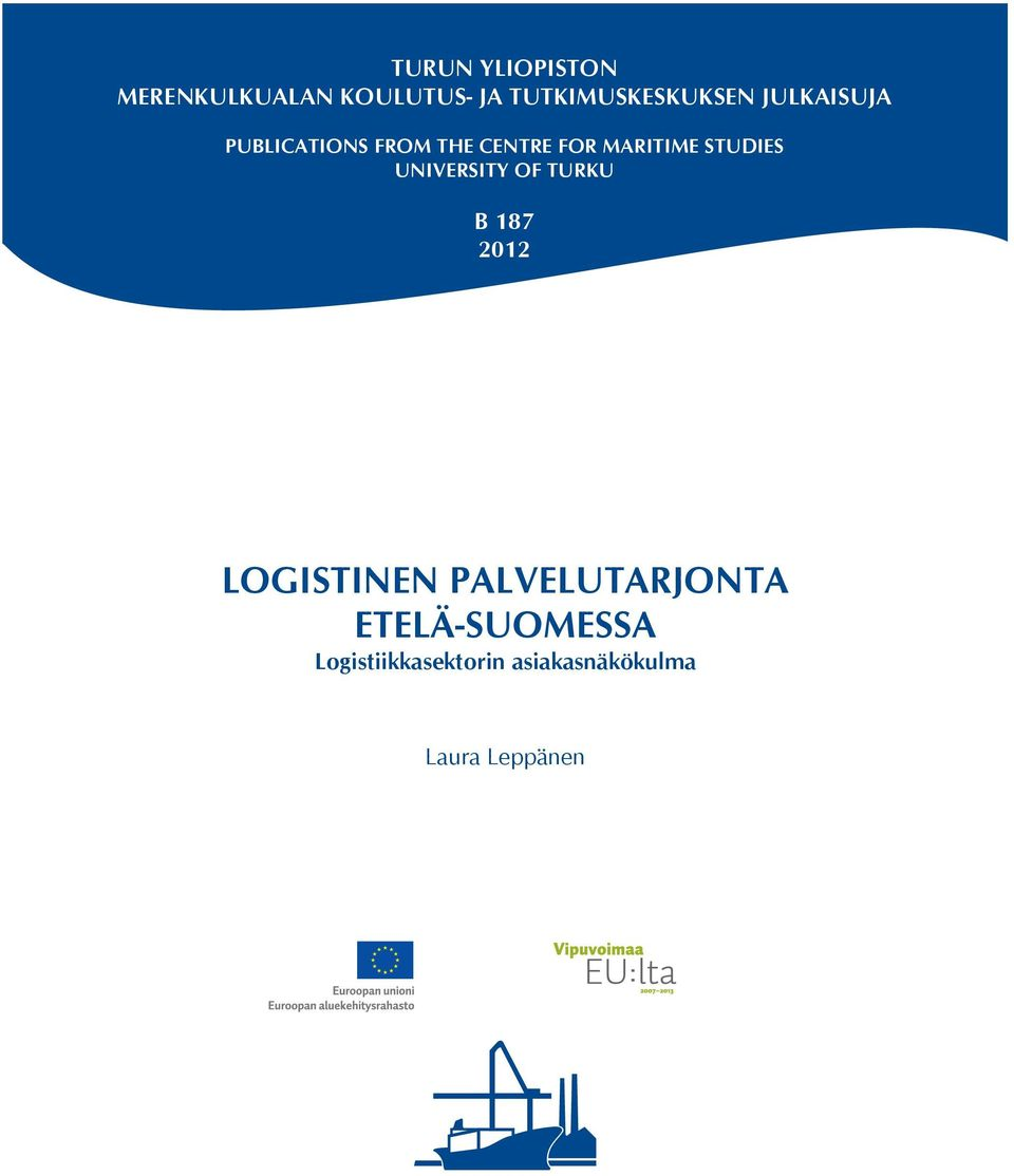 MARITIME STUDIES UNIVERSITY OF TURKU B 187 2012 LOGISTINEN