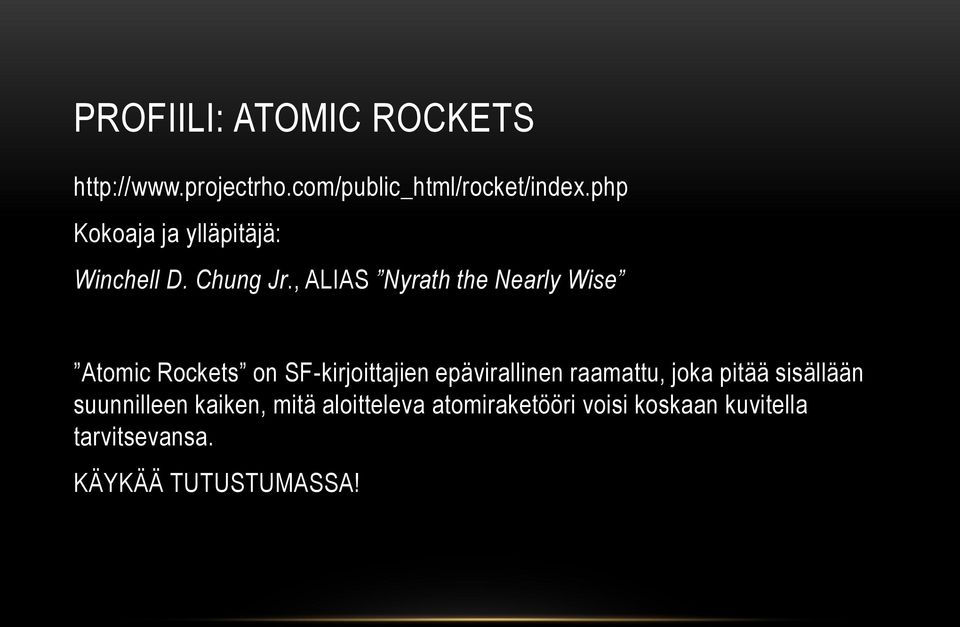 , ALIAS Nyrath the Nearly Wise Atomic Rockets on SF-kirjoittajien epävirallinen