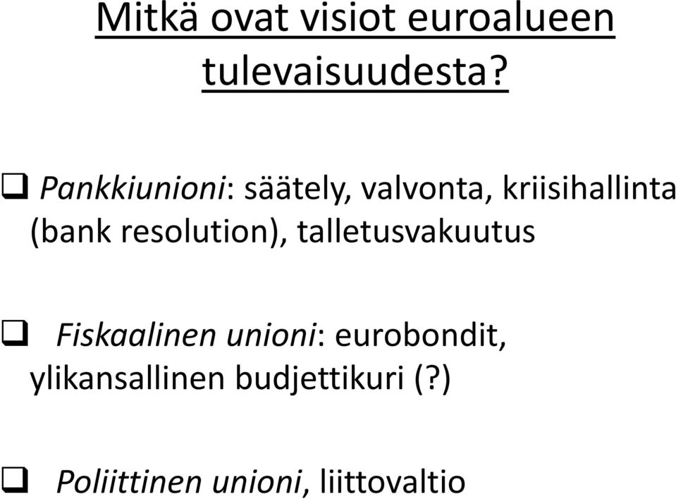 resolution), talletusvakuutus Fiskaalinen unioni: