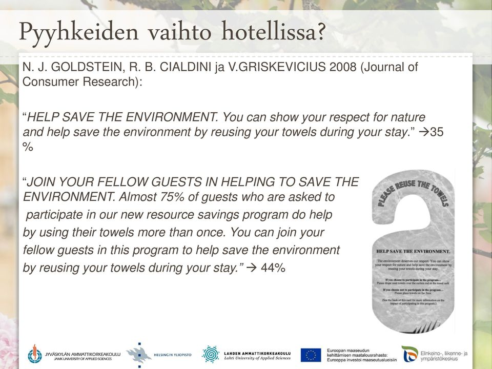 35 % JOIN YOUR FELLOW GUESTS IN HELPING TO SAVE THE ENVIRONMENT.