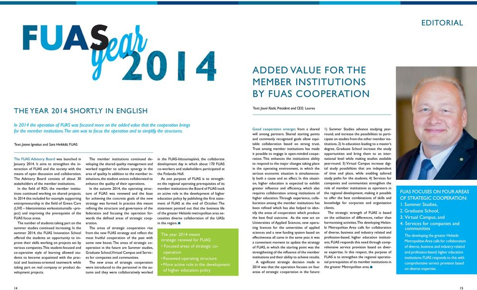 Text: Jaana Ignatius and Sara Heikkilä, FUAS The FUAS Advisory Board was launched in January 2014.