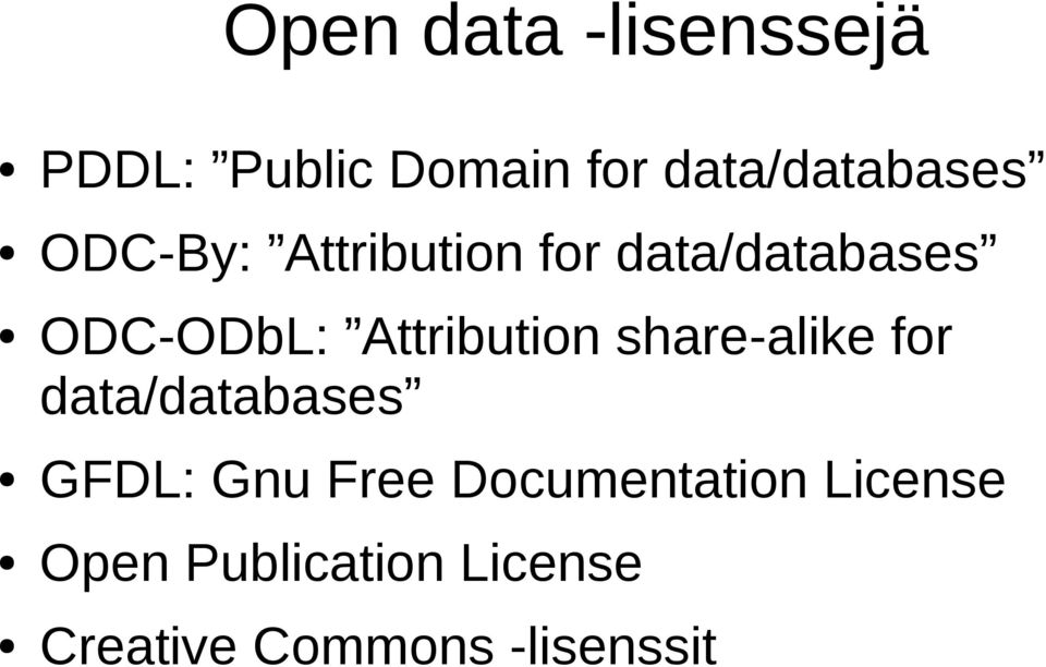 share-alike for data/databases GFDL: Gnu Free Documentation