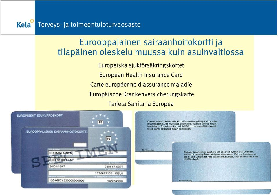 European Health Insurance Card Carte européenne d'assurance