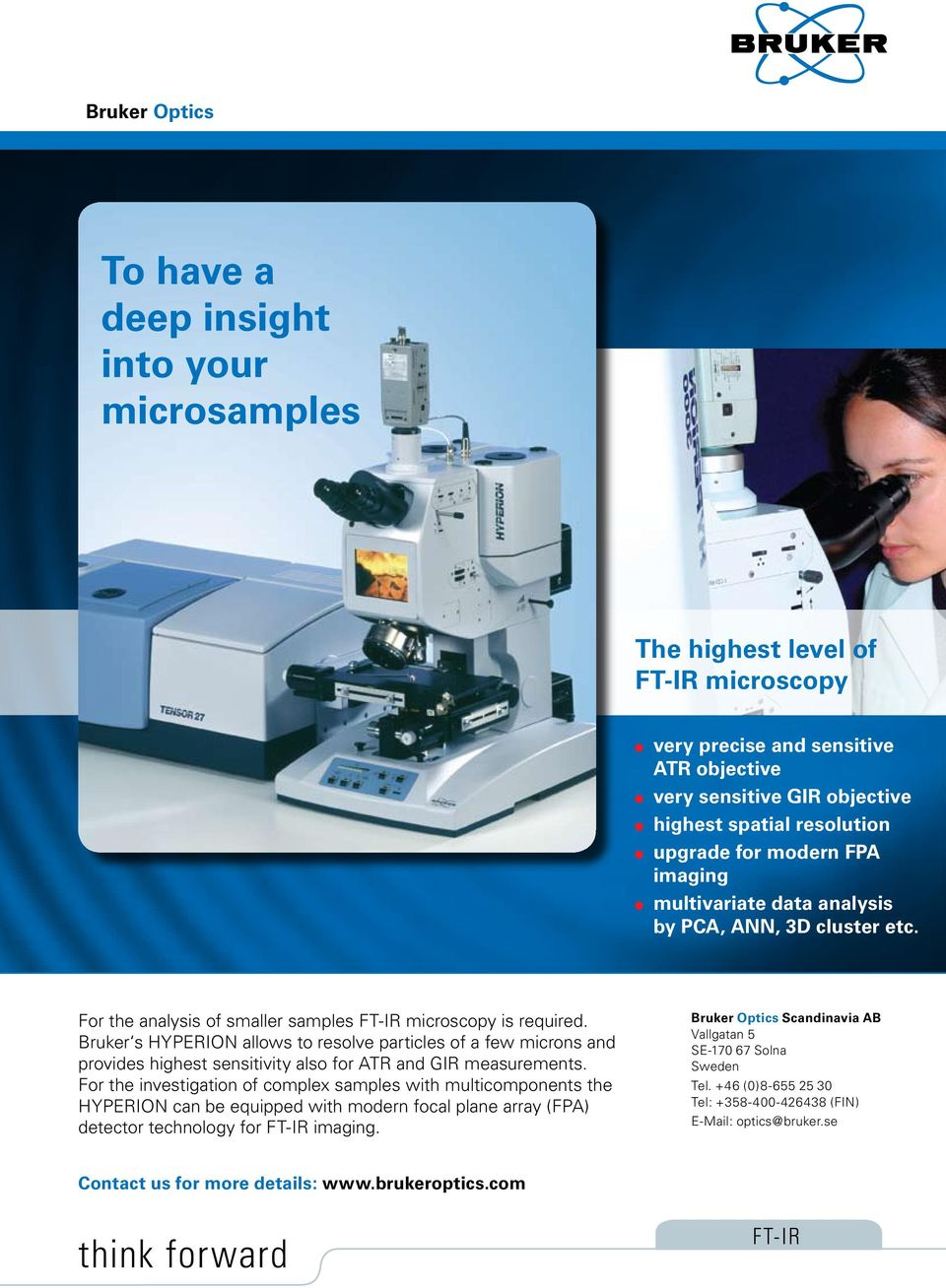 Bruker s HYPERION allows to resolve particles of a few microns and provides highest sensitivity also for ATR and GIR measurements.