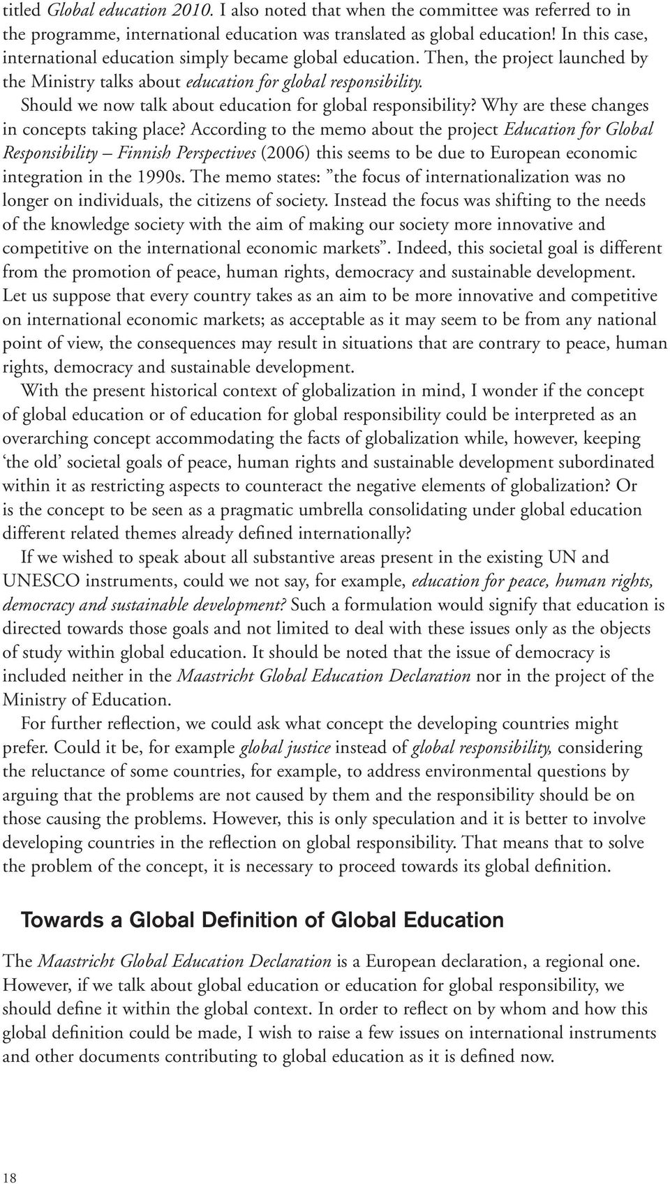 Should we now talk about education for global responsibility? Why are these changes in concepts taking place?