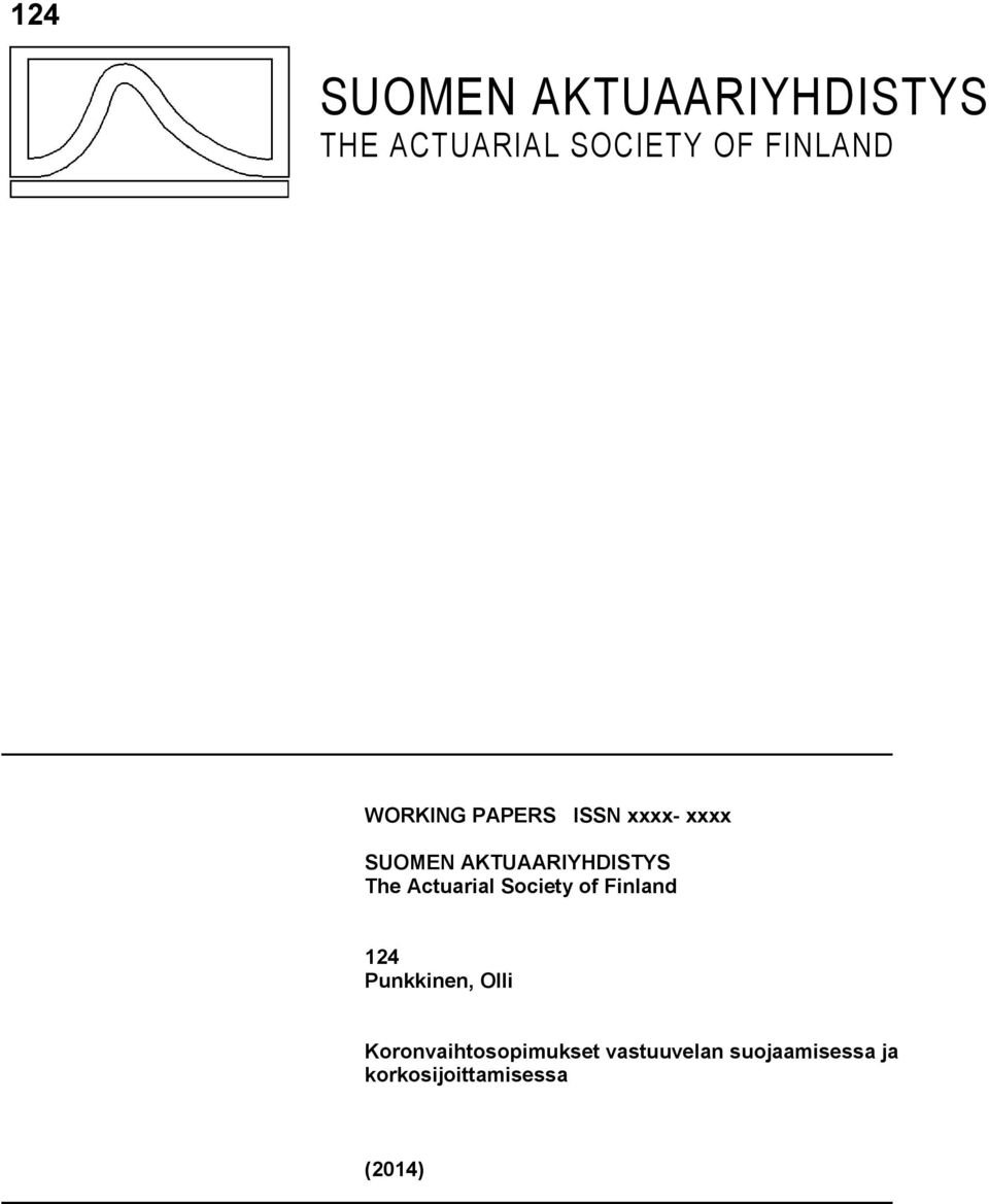 Actuarial Society of Finland 124 Punkkinen, Olli
