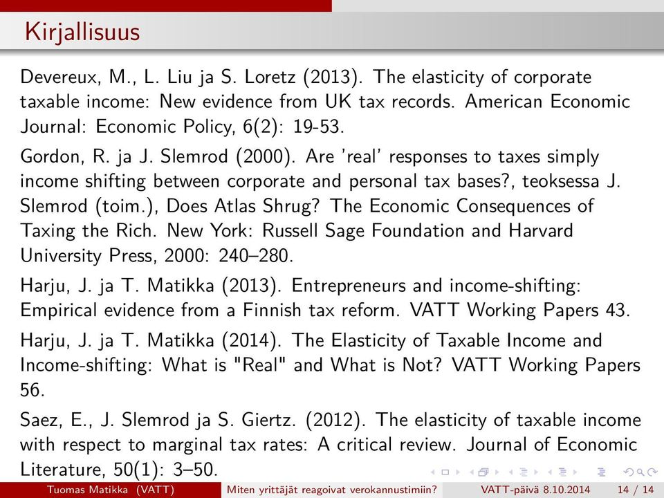 The Economic Consequences of Taxing the Rich. New York: Russell Sage Foundation and Harvard University Press, 2000: 240 280. Harju, J. ja T. Matikka (2013).