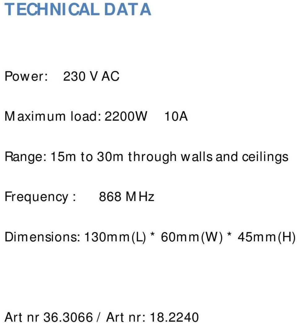 ceilings Frequency : 868 MHz Dimensions: